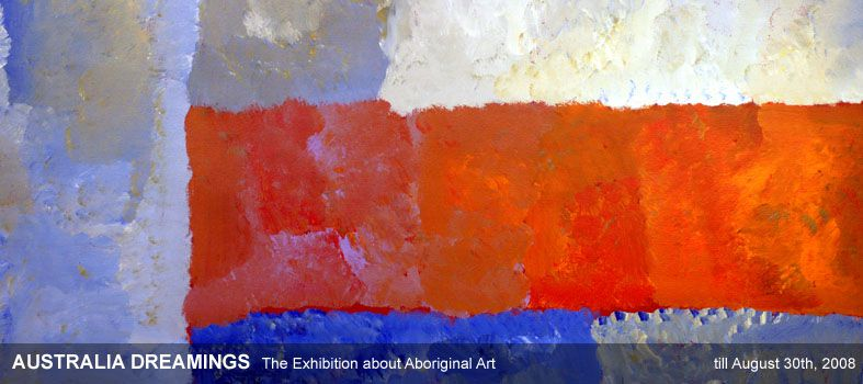 Australia Dreamings- The Exhibition about Aboriginal Art