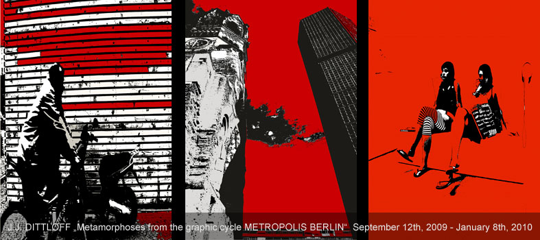 art place berlin - past exhibition: J.J. DITTLOFF - Metropolis Berlin